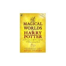 The Magical Worlds of Harry Potter: A Treasury of Myths, Legends and Fascinating Facts (Illustrated) - Used