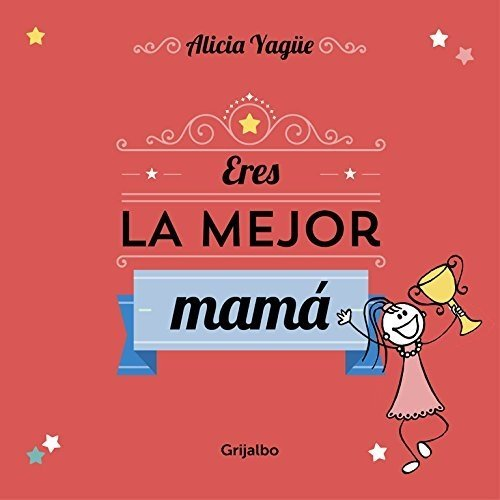 Eres la mejor mamá / You're the best mom
