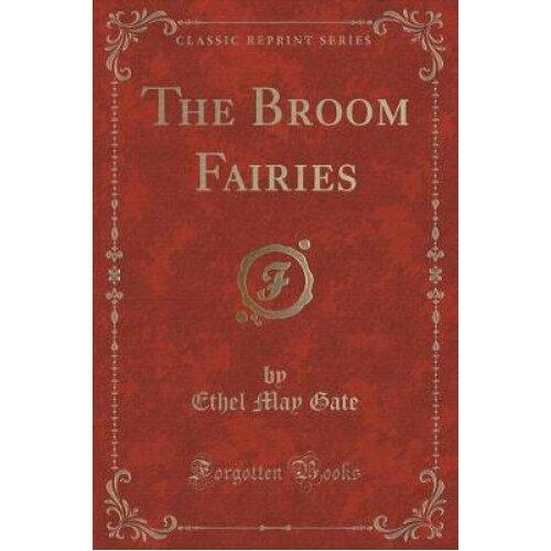 The Broom Fairies (Classic Reprint)