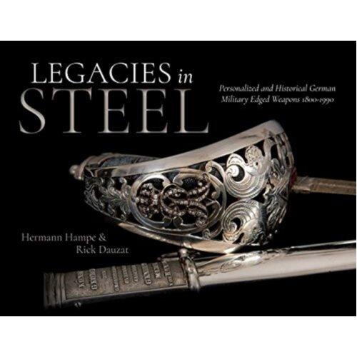 Legacies in Steel by Hampe & HermannDauzat & Rick