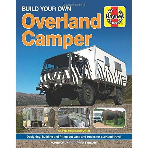 Build Your Own Overland Camper Manual (Haynes Manuals) (Owners' Workshop Manual)