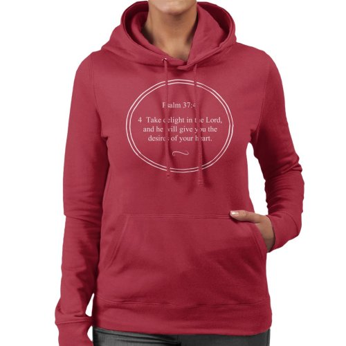 Religious Quotes Take Delight In The Lord Psalm 37 4 Women's Hooded Sweatshirt