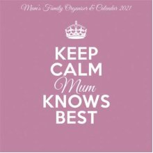Keep Calm & Carry On Mum Knows Best Square Wall Planner Calendar 2021