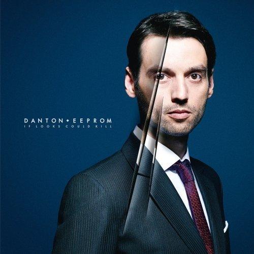 Danton Eeprom - if Looks Could Kill [CD]