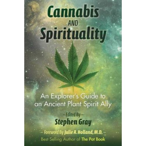 Cannabis and Spirituality by Stephen Gray