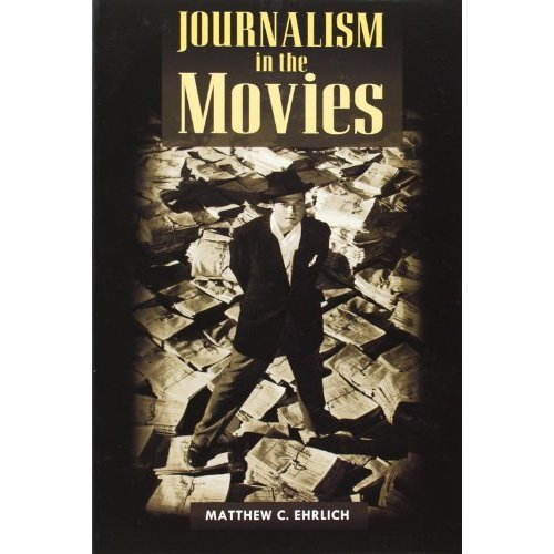 Journalism in the Movies (History of Communication)