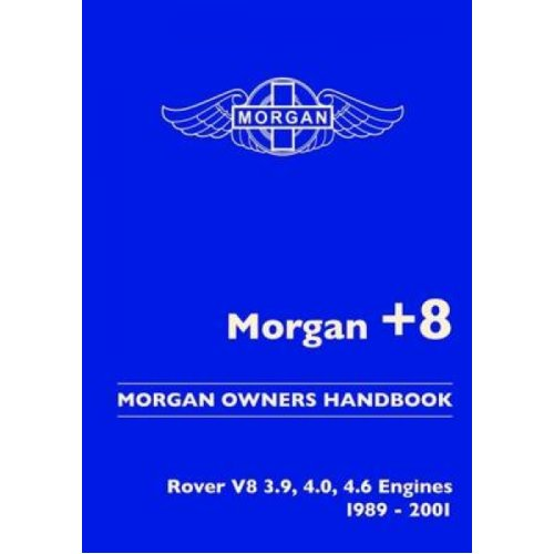 Morgan 8 Morgan Owners Handbook  Rover V8 3.9 4.0 4.6 Engines 19892001 by Edited by R M Clarke