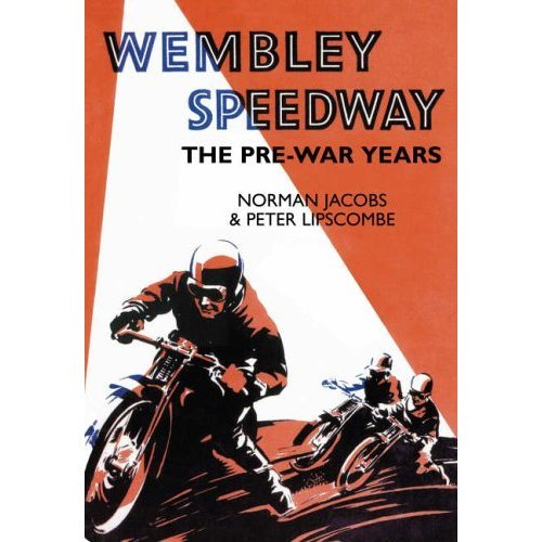 Wembley Speedway: The Pre-War Years (100 Greats S.)