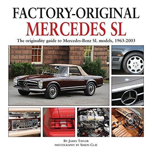 Factory Original Mercedes SL: The Originality Guide to Mercedes-Benz SL Models, 1963-2003