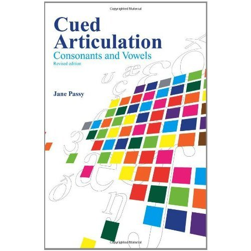 Cued Articulation: Consonants and Vowels (2010 Edition)