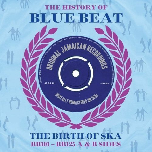 The History of Blue Beat: the Birth of Ska (bb101-bb125 a and B Sides) [CD]