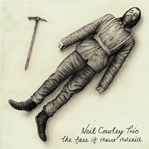 Neil Trio Cowley - the Face of Mount Molehill [CD]