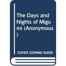 The Days and Nights of Migumi (Anonymous) - Used