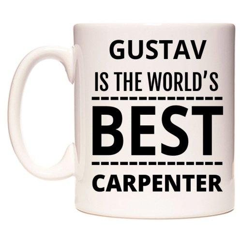 GUSTAV Is The World's BEST Carpenter Mug