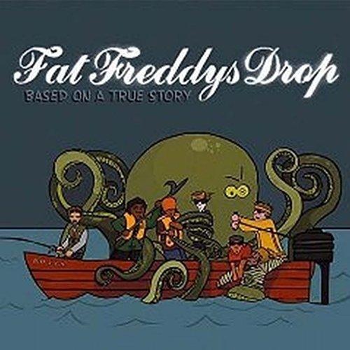 Fat FreddyS Drop - Based On A True Story [VINYL]