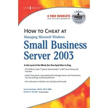 How to Cheat at Managing Windows Small Business Server 2003: In the Land of the Blind, the One-Eyed Man is King - Used