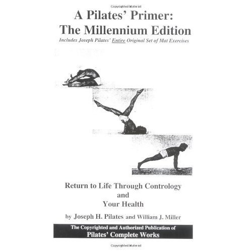 A Pilate's Primer: Return to Life Through Contrology and Your Health