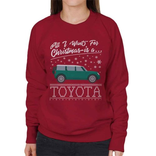 All I Want For Christmas Is A Toyota Women's Sweatshirt
