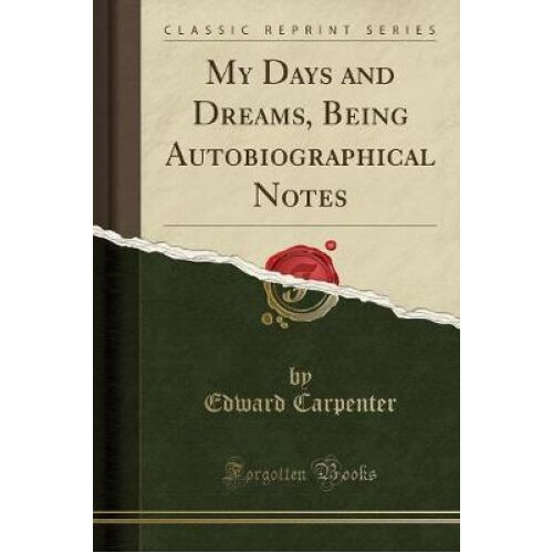 My Days and Dreams, Being Autobiographical Notes (Classic Reprint)