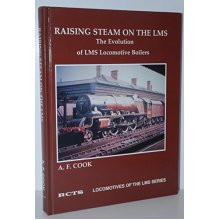 Raising Steam on the LMS: The Evolution of LMS Locomotive Boilers (Locomotives of the LMS Series) - Used