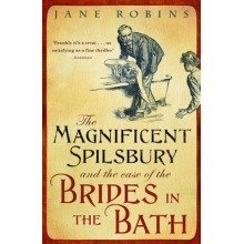 The Magnificent Spilsbury and the Case of the Brides in the Bath - Used