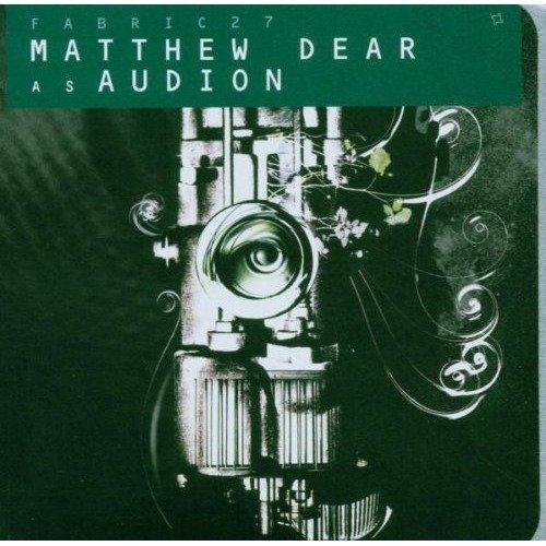 Matthew Dear As Audion - Fabric 27 [CD]
