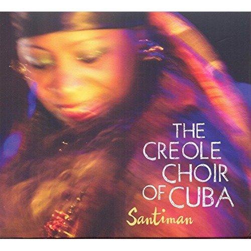 The Creole Choir of Cuba - Santiman [CD]