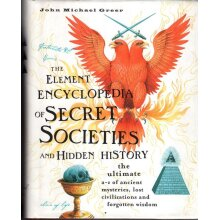 The Element Encyclopedia of Secret Societies and Hidden History , John Michael Greer - Used