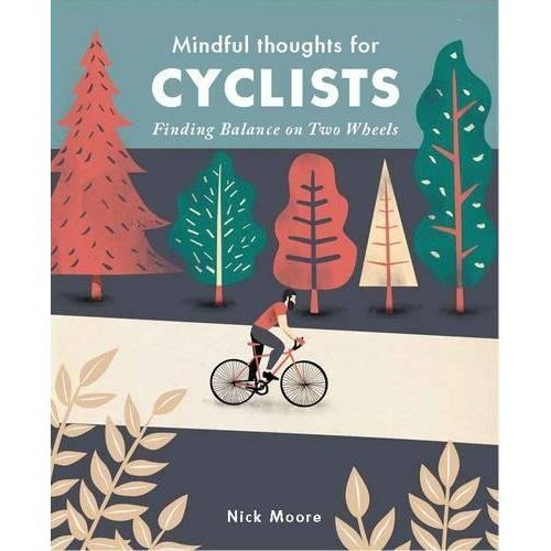 Mindful Thoughts for Cyclists: Finding Balance on two wheels (Mindfulness)