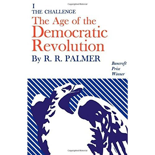 001: The Age of the Democratic Revolution: A Political History of Europe and America, 1760-1800: Challenge v. 1