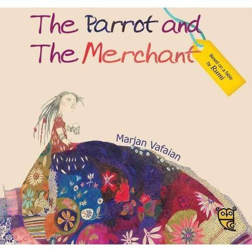The Parrot and the Merchant (Tales by Rumi)