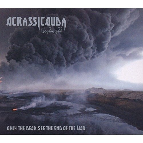 Acrassicauda - Only the Dead See the End of T [CD]