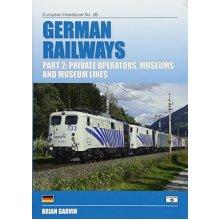 German Railways, Part 2: Private Operators, Museums and Museum Lines (European Handbooks) - Used