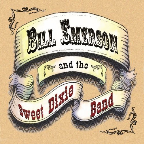 Emerson Bill/sweet Dixie Band - Bill Emerson and the Sweet Dixie [CD]