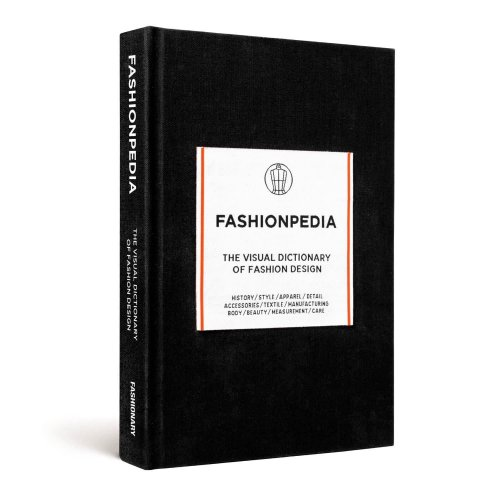 Fashionpedia: The Visual Dictionary of Fashion Design