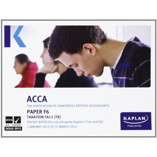 F6 Taxation TX (FA 12) - Pocket Notes (Acca Pocket Notes)