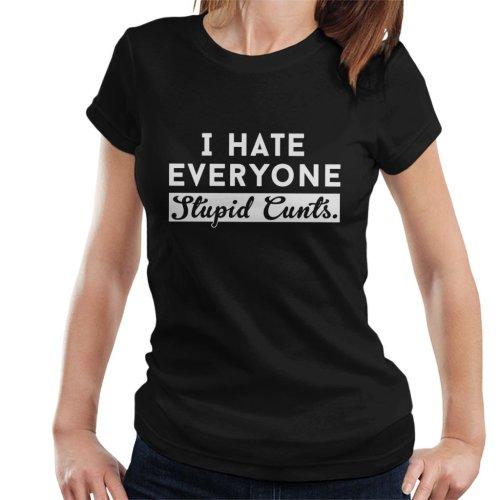 (Large) I Hate Everyone Stupid Cunts Slogan Women's T-Shirt