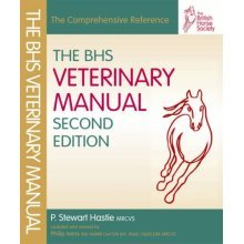 The BHS Veterinary Manual - Second Edition