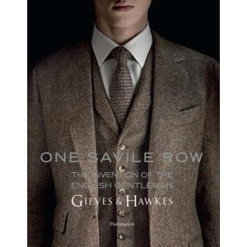 One Savile Row: the Invention of the English Gentleman