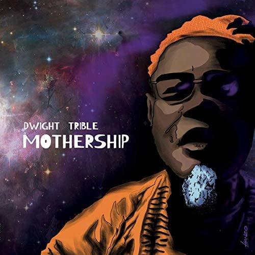 DWIGHT TRIBLE - MOTHERSHIP [CD]