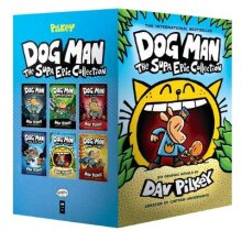 Dog Man 1-6: The Supa Epic Collection: From the Creator of Captain Underpants