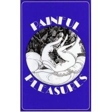 Painful Pleasures (Delectus Classics of Erotic Literature) - Used