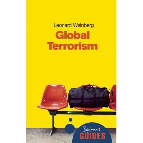 Global Terrorism: A Beginner's Guide (Beginner's Guides (Oneworld))
