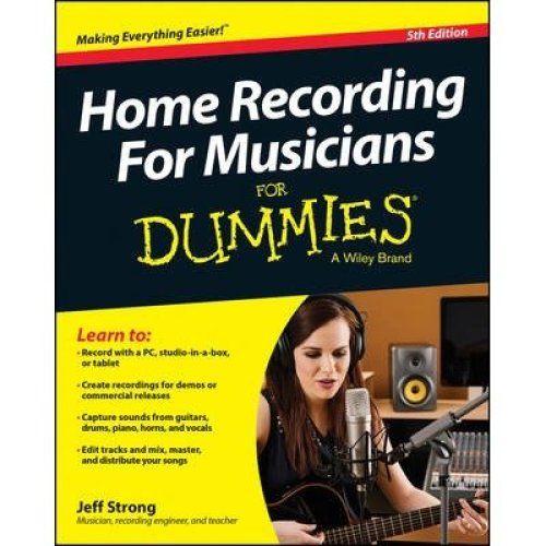 Home Recording For Musicians For Dummies | For Dummies Music Book