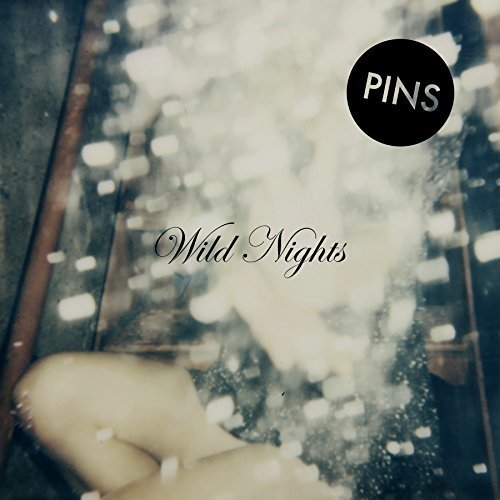 Pins - Pins-wild Nights [CD]
