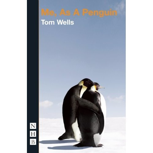 Me, As A Penguin (About a Goth and Notes for First Time Astronauts) (NHB Modern Plays)