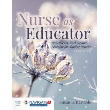 Nurse As Educator: Principles Of Teaching And Learning For Nursing Practice - Used