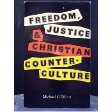 Freedom Justice And Christian Counter-Culture - Used