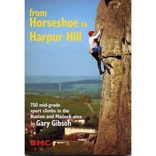 From Horseshoe to Harper Hill: 750 Mid-grade Sport Climbs in the Buxton and Matlock Area