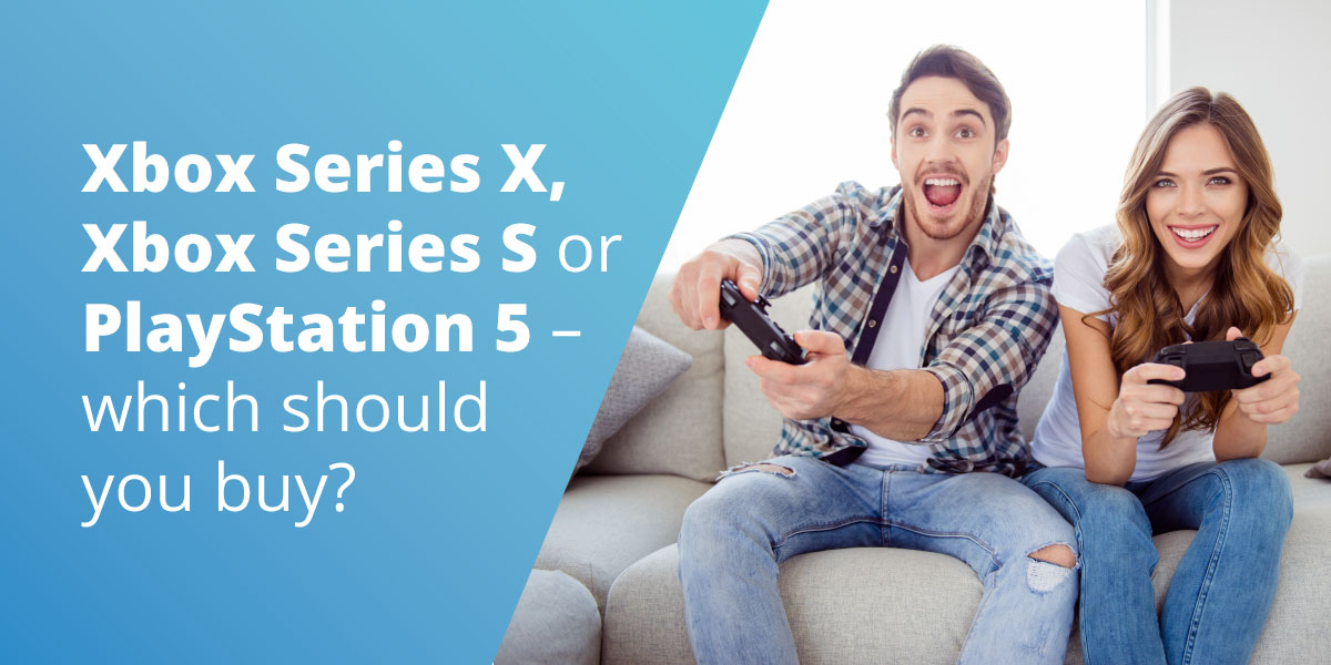 Xbox Series X, Xbox Series S Or PlayStation 5 – Which Should You Buy?